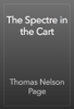 Thomas Nelson Page - The Spectre in the Cart artwork