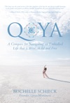 Qoya A Compass For Navigating An Embodied Life That Is Wise Wild And Free