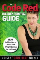 The Code Red Holiday Survival Guide: How to Maintain or Even Lose Weight During the Holidays
