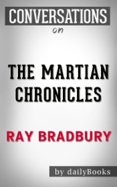 The Martian Chronicles: A Novel By Ray Bradbury Conversation Starters book