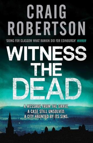 Craig Robertson - Witness the Dead