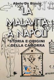 La malavita a Napoli - Storia e origini della Camorra