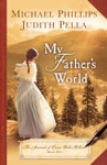 My Fathers World The Journals Of Corrie Belle Hollister Book 1