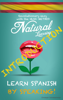 Natural Learning - LEARN SPANISH BY SPEAKING! - INTRODUCTION! artwork