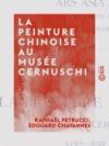 La Peinture Chinoise Au Muse Cernuschi - Avril - Juin 1912