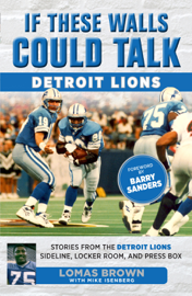 If These Walls Could Talk: Detroit Lions book