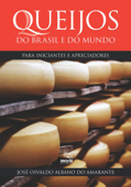 Queijos do Brasil e do mundo para iniciantes e apreciadores Book Cover
