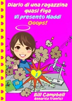 Diario di una ragazzina quasi figa - Vi presento Maddi. Ooops!