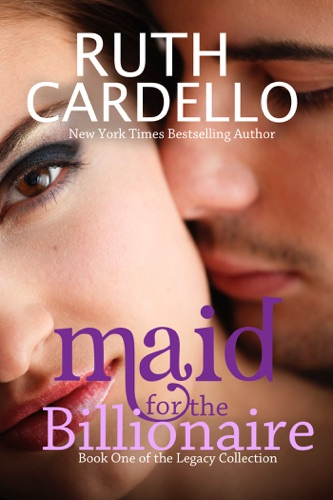Maid For The Billionaire - Ruth Cardello - Ruth Cardello