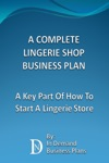 A Complete Lingerie Shop Business Plan A Key Part Of How To Start A Lingerie Store