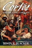 Cortés and the Aztec Conquest
