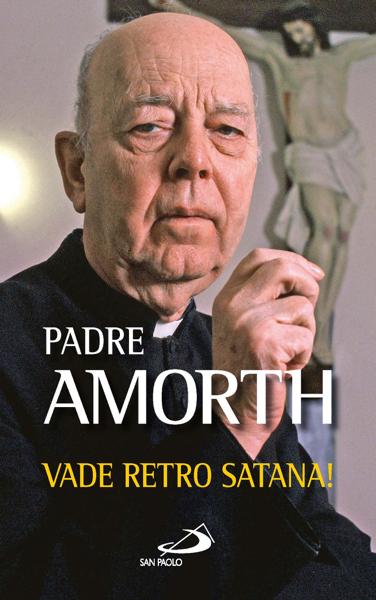 Vade retro Satana! by Gabriele Amorth
