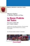 Le Buone Pratiche Del Teatro Una Banca Delle Idee Per Il Teatro Italiano Con 140 Buone Pratiche Schedate E Commentate