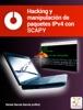 Hacking y manipulación de paquetes IPv4 con SCAPY