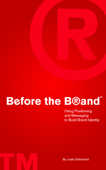 Before the Brand: Using Positioning and Messaging to Build Brand Identity