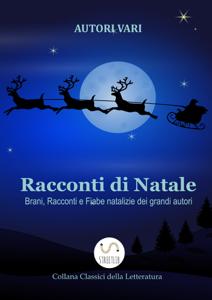 Racconti di Natale - Brani, Racconti e Fiabe natalizie dei grandi autori Copertina del libro