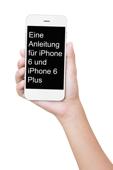 Eine Anleitung für iPhone 6s und iPhone 6s Plus