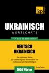 Deutsch-Ukrainischer Wortschatz Fr Das Selbststudium 7000 Wrter