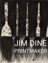 Jim Dine Printmaker