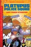 Platypus Police Squad Last Panda Standing
