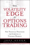 Volatility Edge In Options Trading The New Technical Strategies For Investing In Unstable Markets 1e