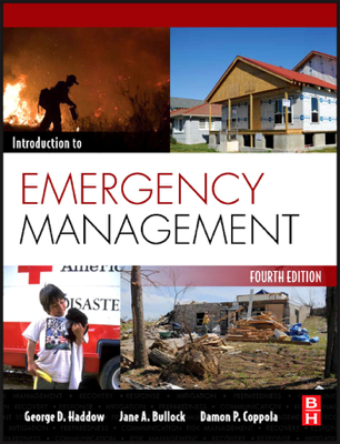 Introduction to Emergency Management - George Haddow, Jane Bullock & Damon P. Coppola book