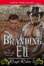 Branding Eli [Rough Riders 5]