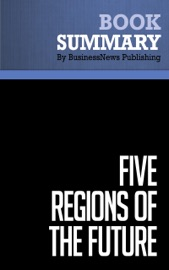 Summary Five Regions Of The Future Joel Barker And Scott Erickson