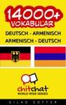 14000 Deutsch - Armenisch Armenisch - Deutsch Vokabular