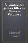 Lombre Des Jeunes Filles En Fleurs  Volume 2