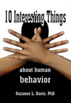 Ten Interesting Things About Human Behavior