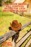 Mail Order Brides Two Widowed Sisters For Twin Brothers In Texas A Victorian Western Historical Romance