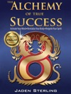 The Alchemy Of True Success