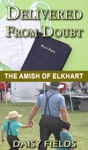 Delivered From Doubt The Amish Of Elkhart County 3