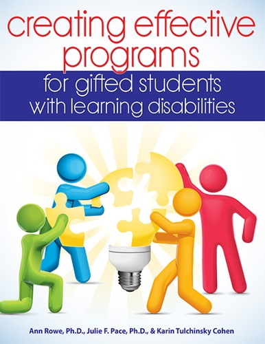 Ann Rowe Ph.D., Julie Pace Ph.D. & Karin Tulchinsky Cohen - Creating Effective Programs for Gifted Students with Learning Disabilities