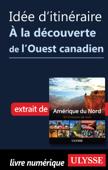 Idée d'itinéraire - À la découverte de l'Ouest canadien