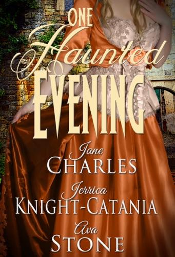 One Haunted Evening - Ava Stone, Jerrica Knight-Catania & Jane Charles - Ava Stone, Jerrica Knight-Catania & Jane Charles