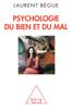 Psychologie du bien et du mal - Laurent Bègue