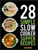 28 Simple Slow Cooker Supper Recipes