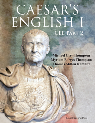 Caesar's English I – Classical Education Edition - Michael Clay Thompson & Thomas Milton Kemnitz book