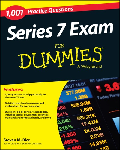 1,001 Series 7 Exam Practice Questions For Dummies - Steven M. Rice - Steven M. Rice