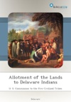 Allotment Of The Lands To Delaware Indians