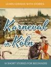 Learn German With Stories Karneval In Kln  10 Short Stories For Beginners