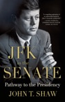 JFK In The Senate Pathway To The Presidency