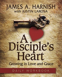 A Disciple S Heart Daily Workbook