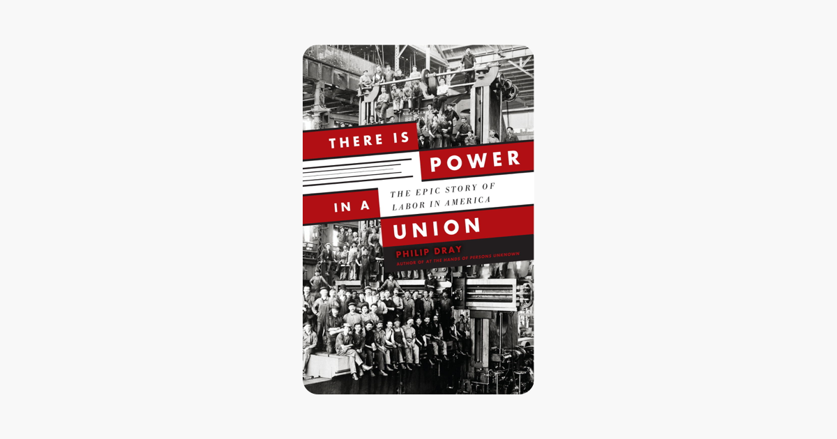 There is Power in a Union - Philip Dray