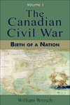 The Canadian Civil War: Volume 1 - Birth of a Nation