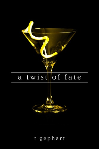 T Gephart - A Twist of Fate