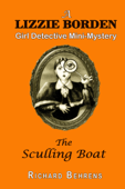 The Sculling Boat: A Lizzie Borden, Girl Detective Mini-Mystery