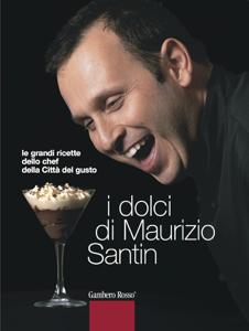 I dolci di Maurizio Santin Libro Cover